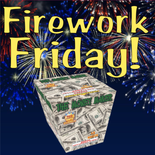 Firework Friday - The Money Maker