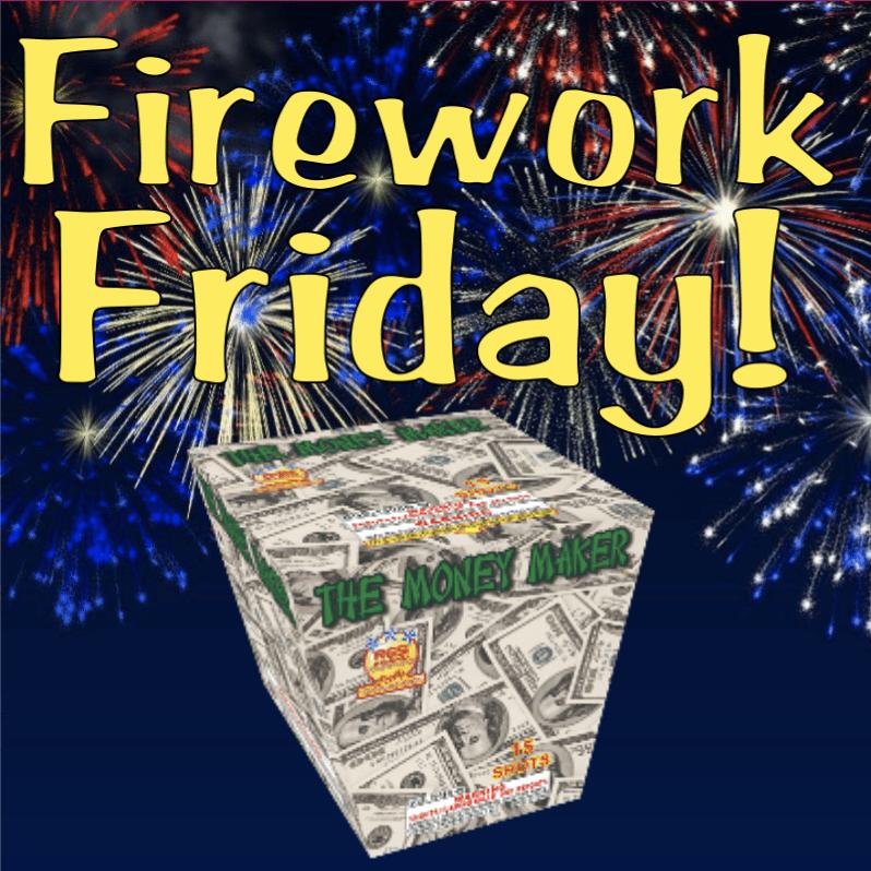 Firework Friday - The Money Maker