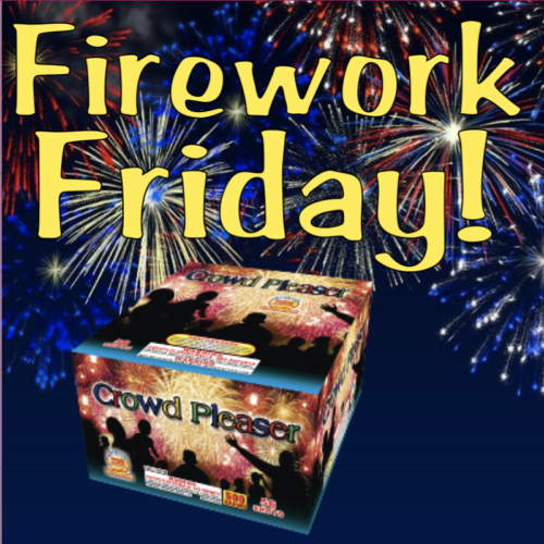 Firework Friday - Crowd Pleaser