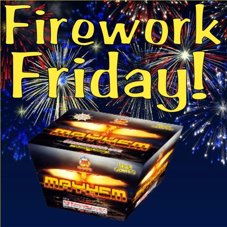 Firework Friday - Mayhem