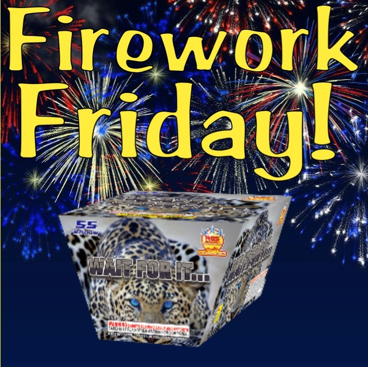 Firework Friday - Wait for It...